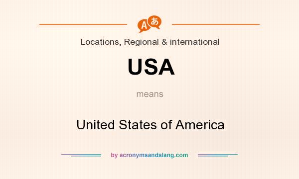What does USA mean? It stands for United States of America