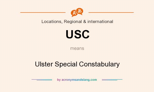 What does USC mean? It stands for Ulster Special Constabulary