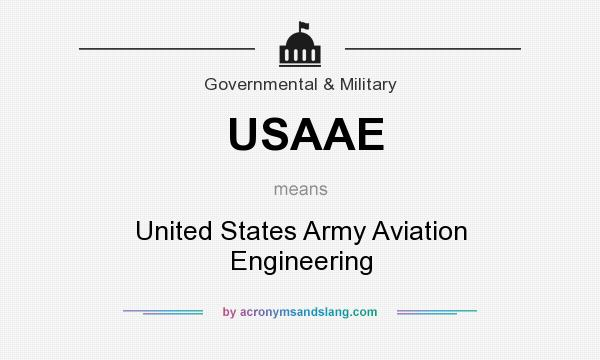 What does USAAE mean? It stands for United States Army Aviation Engineering