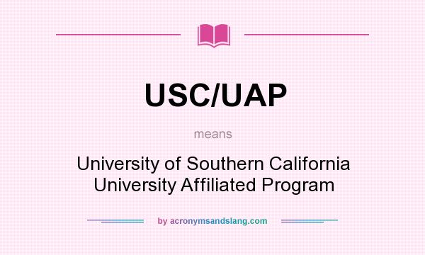 What does USC/UAP mean? It stands for University of Southern California University Affiliated Program
