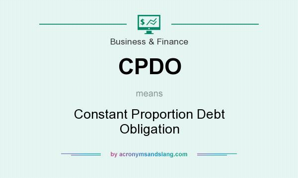 What does CPDO mean? It stands for Constant Proportion Debt Obligation
