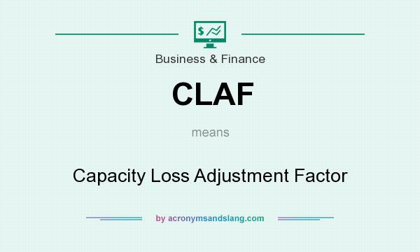 What does CLAF mean? It stands for Capacity Loss Adjustment Factor