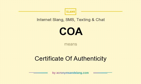 What does COA mean? It stands for Certificate Of Authenticity