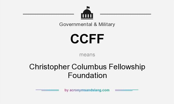 What does CCFF mean? It stands for Christopher Columbus Fellowship Foundation