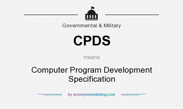 What does CPDS mean? It stands for Computer Program Development Specification
