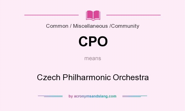 What does CPO mean? It stands for Czech Philharmonic Orchestra
