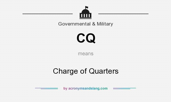 What does CQ mean? It stands for Charge of Quarters