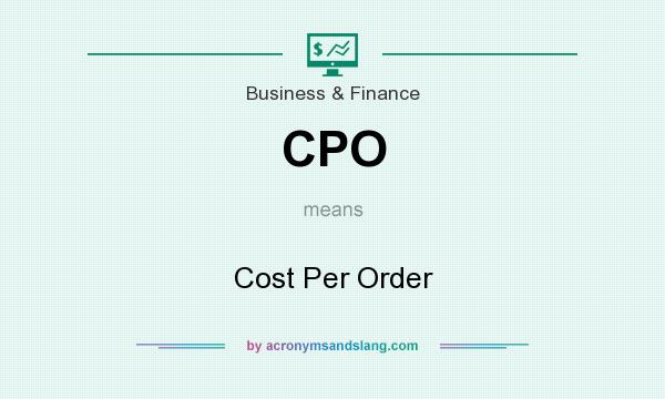 What does CPO mean? It stands for Cost Per Order