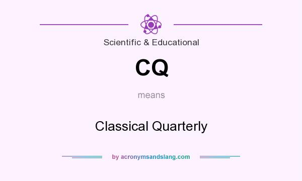 What does CQ mean? It stands for Classical Quarterly