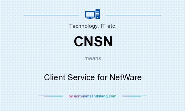 What does CNSN mean? It stands for Client Service for NetWare