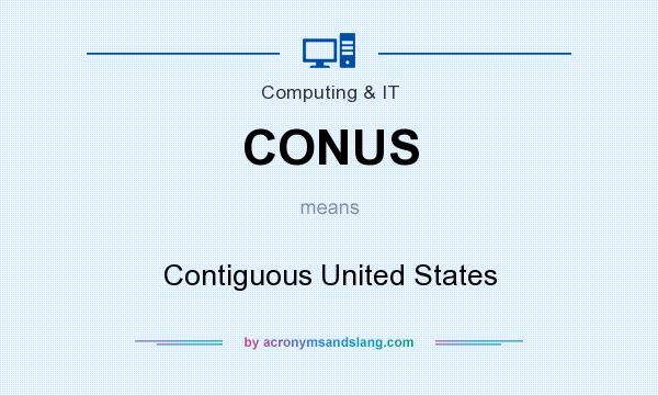 What does CONUS mean? It stands for Contiguous United States