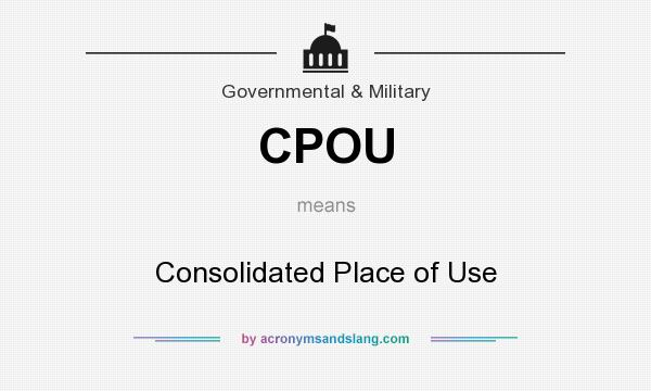 What does CPOU mean? It stands for Consolidated Place of Use