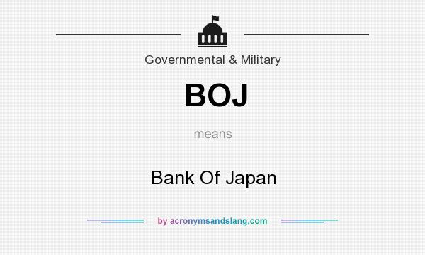 What does BOJ mean? It stands for Bank Of Japan