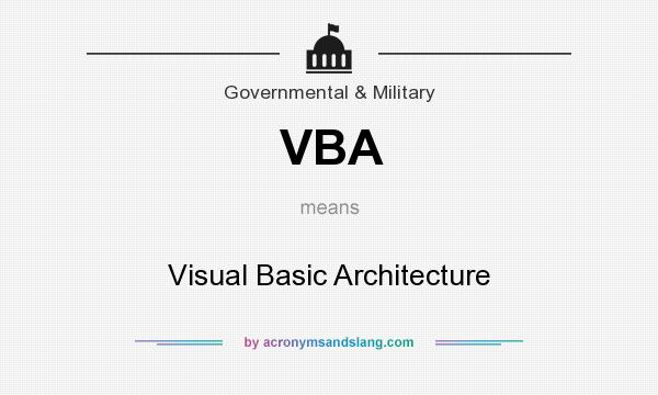 What does VBA mean? It stands for Visual Basic Architecture