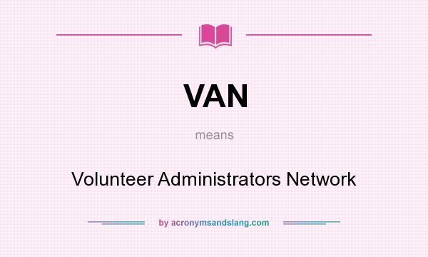 What does VAN mean? It stands for Volunteer Administrators Network
