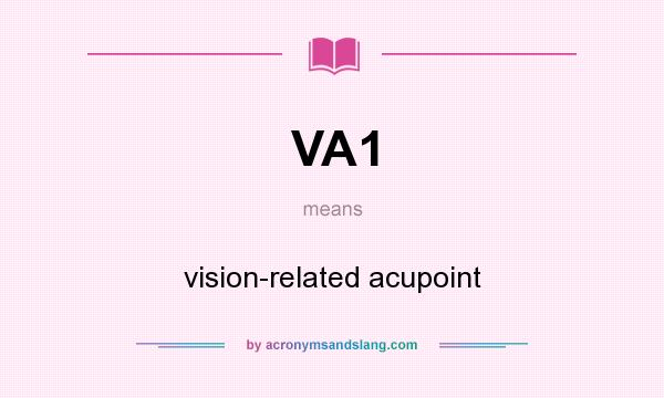What does VA1 mean? It stands for vision-related acupoint