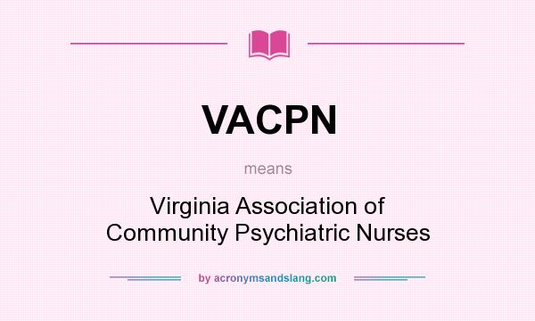 What does VACPN mean? It stands for Virginia Association of Community Psychiatric Nurses