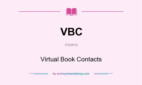 What does VBC mean? It stands for Virtual Book Contacts