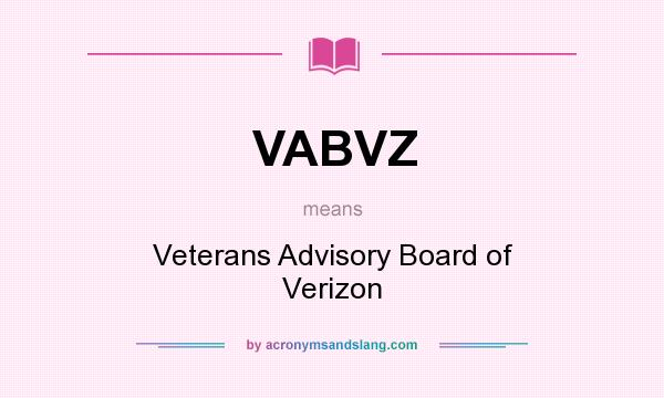 What does VABVZ mean? It stands for Veterans Advisory Board of Verizon