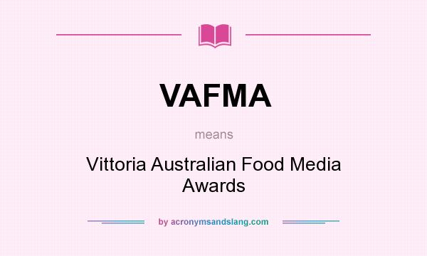What does VAFMA mean? It stands for Vittoria Australian Food Media Awards
