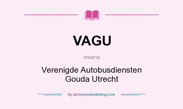 What does VAGU mean? It stands for Verenigde Autobusdiensten Gouda Utrecht