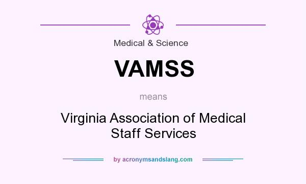 What does VAMSS mean? It stands for Virginia Association of Medical Staff Services
