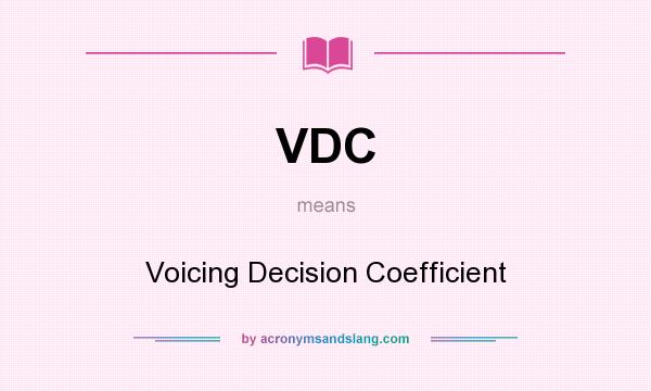 What does VDC mean? It stands for Voicing Decision Coefficient