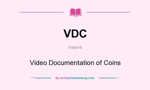 What does VDC mean? It stands for Video Documentation of Coins