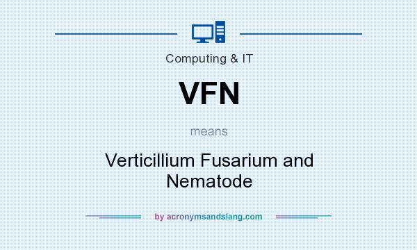 What does VFN mean? It stands for Verticillium Fusarium and Nematode