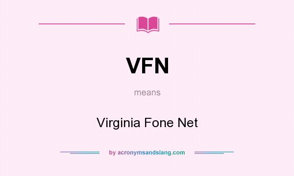 What does VFN mean? It stands for Virginia Fone Net