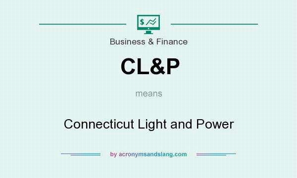 Definition Of CLu0026P   CLu0026P Stands For Connecticut Light And Power. By  AcronymsAndSlang.com