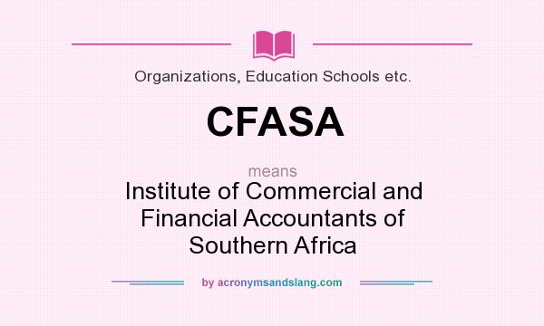 What does CFASA mean? It stands for Institute of Commercial and Financial Accountants of Southern Africa