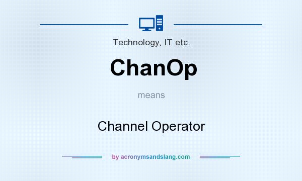 What does ChanOp mean? It stands for Channel Operator