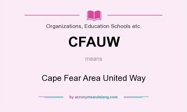 What does CFAUW mean? It stands for Cape Fear Area United Way
