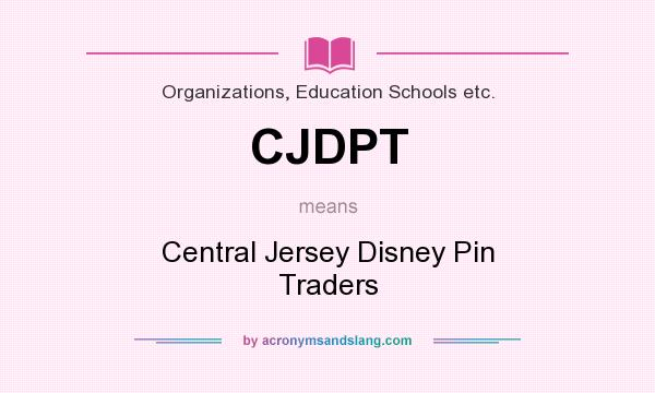What does CJDPT mean? It stands for Central Jersey Disney Pin Traders