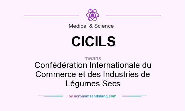 What does CICILS mean? It stands for Confédération Internationale du Commerce et des Industries de Légumes Secs