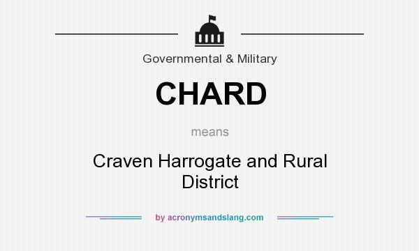 What does CHARD mean? It stands for Craven Harrogate and Rural District