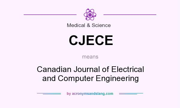 What does CJECE mean? It stands for Canadian Journal of Electrical and Computer Engineering