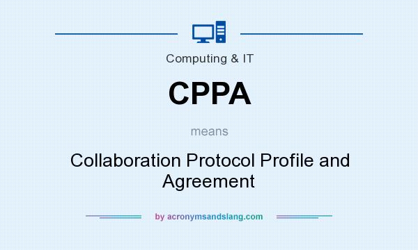 What does CPPA mean? It stands for Collaboration Protocol Profile and Agreement