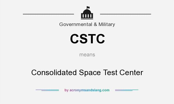 What does CSTC mean? It stands for Consolidated Space Test Center