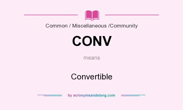 What does CONV mean? It stands for Convertible