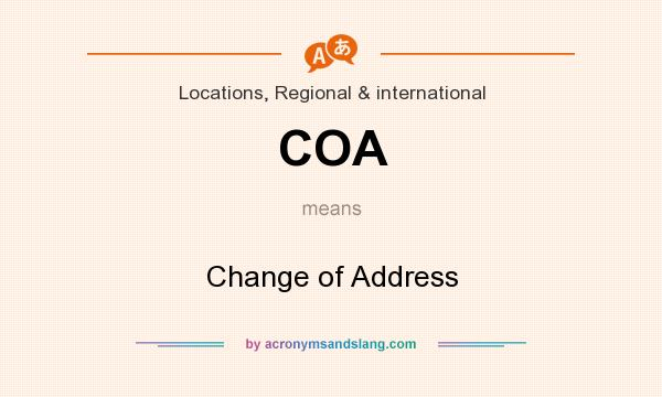 What does COA mean? It stands for Change of Address