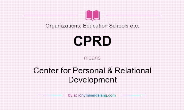 What does CPRD mean? It stands for Center for Personal & Relational Development