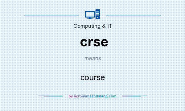 What does crse mean? It stands for course
