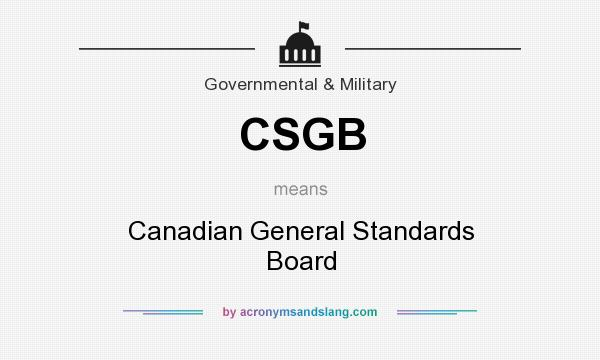 What does CSGB mean? It stands for Canadian General Standards Board