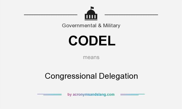What does CODEL mean? It stands for Congressional Delegation