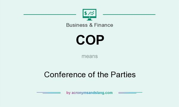 What does COP mean? It stands for Conference of the Parties