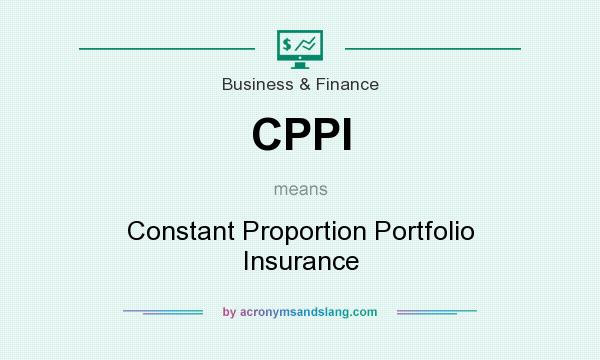 What does CPPI mean? It stands for Constant Proportion Portfolio Insurance
