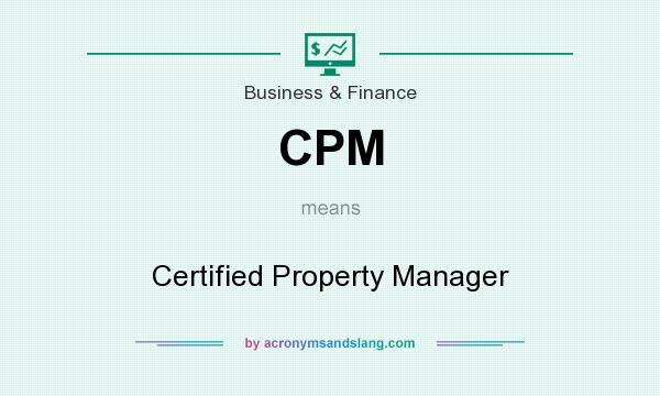 What does CPM mean? It stands for Certified Property Manager