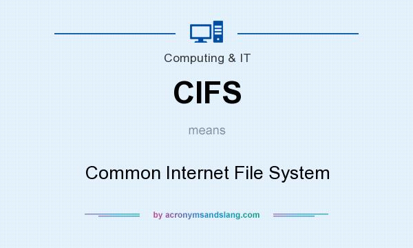 What does CIFS mean? It stands for Common Internet File System